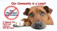 Loser Communities Giving Up On Their Public Golf Courses! Shame on Them!