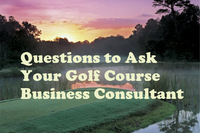 Questions to ask your golf course business consultant